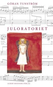 Juloratoriet (e-bok) av Göran Tunström
