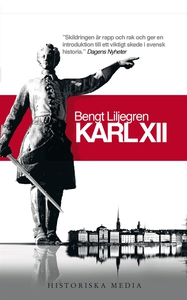 Karl XII : en biografi (e-bok) av Bengt Liljegr