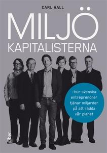 Miljökapitalisterna : Hur svenska entreprenörer