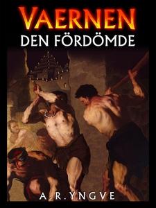 Vaernen den fördömde (e-bok) av A.R. Yngve