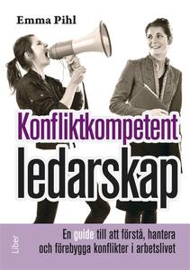 Konfliktkompetent ledarskap : En guide till att