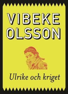 Ulrike och kriget (e-bok) av Vibeke Olsson
