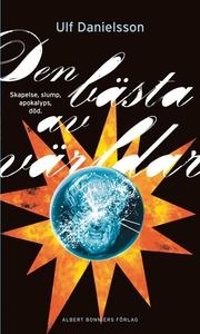 Den bästa av världar (e-bok) av Ulf Danielsson