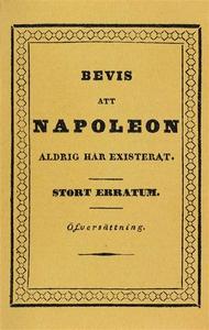 Bevis att Napoleon aldrig har existerat : Stort
