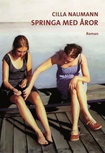Springa med åror (e-bok) av Cilla Naumann