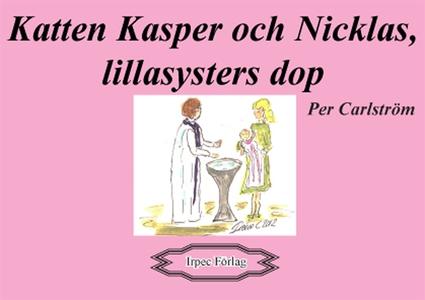Katten Kasper och Nicklas, lillasysters dop (e-