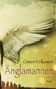 Änglamannen (e-bok) av Östen Eriksson