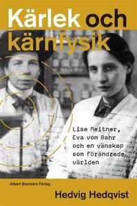 Kärlek och kärnfysik (e-bok) av Hedvig Hedqvist