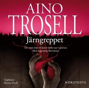 Järngreppet (ljudbok) av Aino Trosell