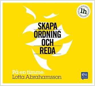 Skapa ordning och reda (ljudbok) av Lotta Abrah