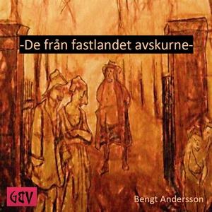 De från fastlandet avskurne (ljudbok) av Bengt