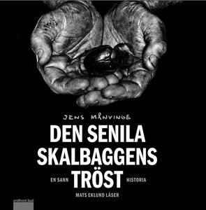 Den senila skalbaggens tröst (ljudbok) av Jens