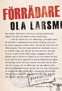 Förrädare (e-bok) av Ola Larsmo