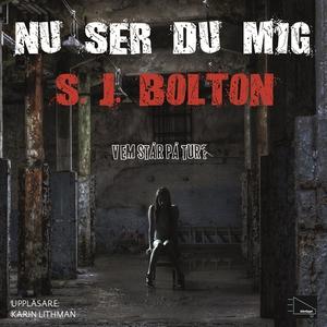 Nu ser du mig (ljudbok) av S.J. Bolton, Sharon
