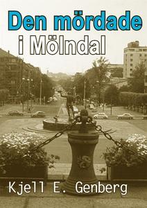 Den mördade i Mölndal (e-bok) av Kjell E. Genbe