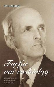 Farfar var rasbiolog (e-bok) av Eva F Dahlgren,