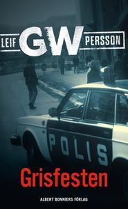 Grisfesten (e-bok) av Leif G. W. Persson, Leif