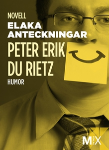 Elaka anteckningar (e-bok) av Peter Erik, Peter