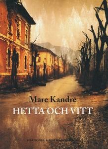 Hetta och vitt (e-bok) av Mare Kandre