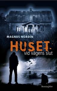 Huset vid vägens slut (e-bok) av Magnus Nordin