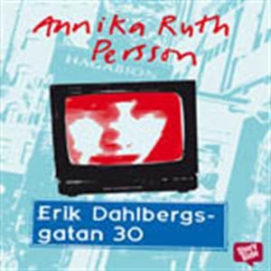 Erik Dahlbergsgatan 30 (ljudbok) av Annika Ruth