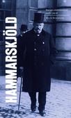 Sveriges statsministrar under 100 år. Hjalmar Hammarskjöld