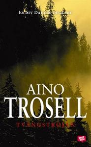 Tvångströjan (e-bok) av Aino Trosell