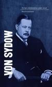 Sveriges statsministrar under 100 år / Oscar von Sydow