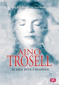 Se dem inte i ögonen (e-bok) av Aino Trosell