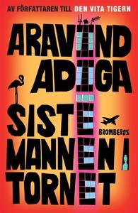 Siste mannen i tornet (e-bok) av Aravind Adiga