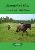 Sommarlov i Risa, Leksand, under 1940-50 talet