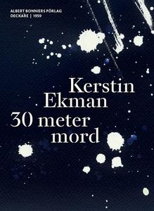 30 meter mord (e-bok) av Kerstin Ekman