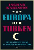 Europa och turken : Betraktelser kring en komplicerad relation