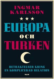 Europa och turken : Betraktelser kring en kompl