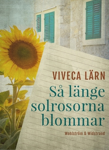 Så länge solrosorna blommar (e-bok) av Viveca L