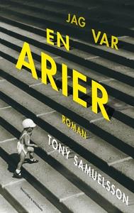 Jag var en arier (e-bok) av Tony Samuelsson