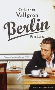 Berlin på 8 kapitel (e-bok) av Carl-Johan Vallg