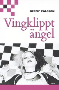 Vingklippt ängel (e-bok) av Berny Pålsson