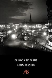 De döda fiskarna (e-bok) av Stieg Trenter
