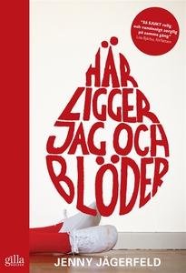 Här ligger jag och blöder (e-bok) av Jenny Jäge