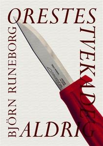 Orestes tvekade aldrig (e-bok) av Björn Runebor
