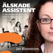 Älskade assistent - en inspirationsbok om coachande personlig assistans inom LSS