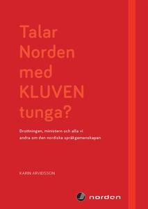Talar Norden med kluven tunga? (e-bok) av Karin