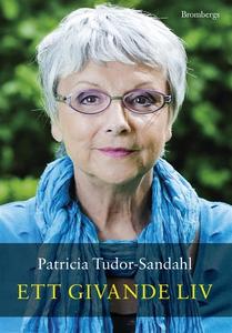 Ett givande liv (e-bok) av Patricia Tudor-Sanda