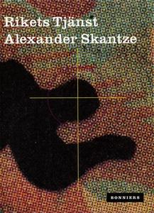 Rikets tjänst (e-bok) av Alexander Skantze
