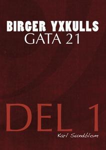 BIRGER YXKULLS GATA 21, DEL 1 (e-bok) av Karl S