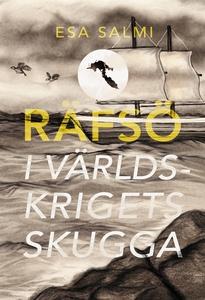 Räfsö - i världskrigets skugga (e-bok) av Esa S