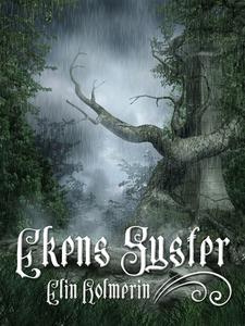 Ekens syster (e-bok) av Elin Holmerin