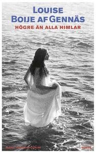 Högre än alla himlar (e-bok) av Louise Boije af
