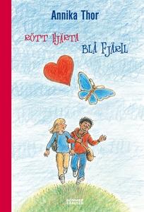 Rött hjärta blå fjäril (e-bok) av Annika Thor